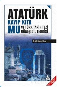 Atatürk Kayıp Kıta Mu ve Türk Tarih Tezi Güneş Dil Teorisi