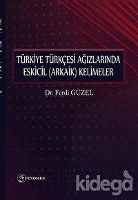 Türkiye Türkçesi Ağızlarında Eskicil (Arkaik) Kelimeler