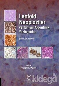 Lenfoid Neoplaziler ve Tanısal Algoritmik Yaklaşımlar