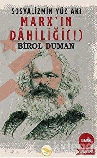 Sosyalizmin Yüz Akı - Marx'ın Dahiliği(!)