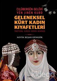 Geleneksel Kürt Kadın Kıyafetleri - Cilübergen Geleri yen Jinen Kurd