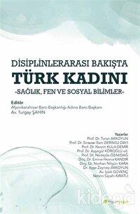 Disiplinlerarası Bakışta Türk Kadını