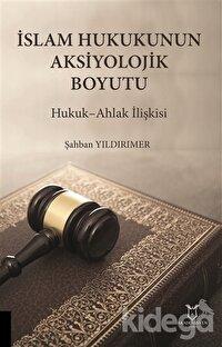İslam Hukukunun Aksiyolojik Boyutu