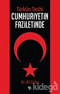 Cumhuriyetin Faziletinde - Türkün Tarihi