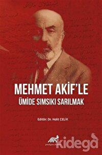 Mehmet Akif'le Ümide Sımsıkı Sarılmak