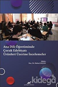 Ana Dili Öğretiminde Çocuk Edebiyatı Ürünleri Üzerine İncelemeler