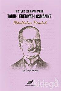 İlk Türk Edebiyatı Tarihi - Tarih-i Edebiyat-ı Osmaniye