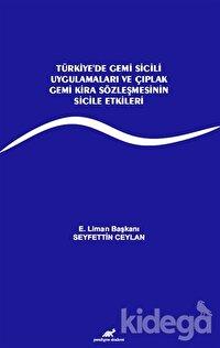 Türkiye'de Gemi Sicili Uygulamaları ve Çıplak Gemi Kira Sözleşmesinin Sicile Etkileri