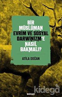 Bir Müslüman Evrim ve Sosyal Darwinizm'e Nasıl Bakmalı?