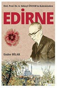 Ord. Prof. Dr. A. Süheyl Ünver'in Kaleminden Edirne