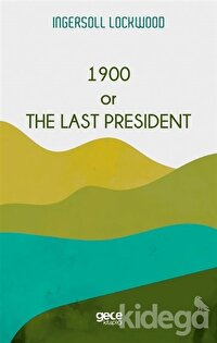 1900 or The Last President
