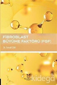 Fibroblast Büyüme Faktörü (FGF)