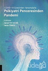 COVİD-19 Sürecinden Yansımalarla Psikiyatri Penceresinden Pandemi