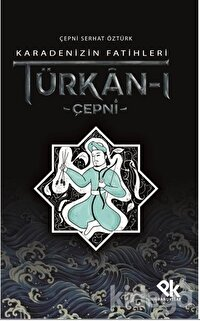 Karadenizin Fatihleri Türkan-ı Çepni