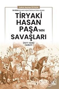 Tiryaki Hasan Paşa'nın Savaşları