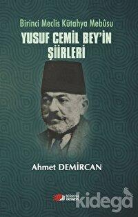 Birinci Meclis Kütahya Mebusu Yusuf Cemil Bey'in Şiirleri
