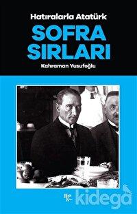 Sofra Sırları - Hatıralarla Atatürk