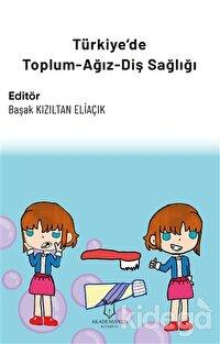 Türkiye'de Toplum-Ağız-Diş Sağlığı