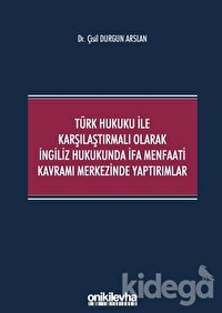 Türk Hukuku ile Karşılaştırmalı Olarak İngiliz Hukukunda İfa Menfaati Kavramı Merkezinde Yaptırımlar