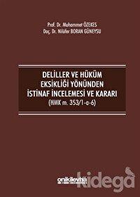 Deliller ve Hüküm Eksikliği Yönünden İstinaf İncelemesi ve Kararı (HMK m. 353/1-a-6)