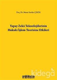 Yapay Zeka Teknolojilerinin Hukuki İşlem Teorisine Etkileri