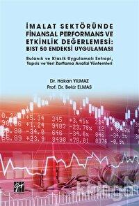 İmalat Sektöründe Finansal Performans ve Etkinlik Değerlemesi: BIST 50 Endeksi Uygulaması
