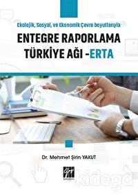 Ekolojik, Sosyal ve Ekonomik Çevre Boyutlarıyla Entegre Raporlama Türkiye Ağı - ERTA