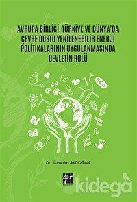 Avrupa Birliği, Türkiye ve Dünya'da Çevre Dostu Yenilenebilir Enerji Politikalarının Uygulanmasında Devletin Rolü