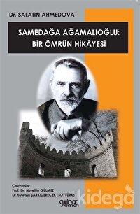 Samedağa Ağamalıoğlu: Bir Ömrün Hikayesi