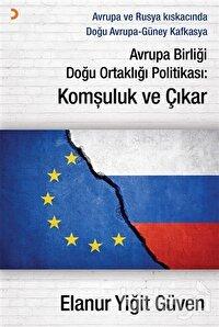 Avrupa Birliği Doğu Ortaklığı Politikası: Komşuluk ve Çıkar