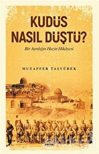 Kudüs Nasıl Düştü?