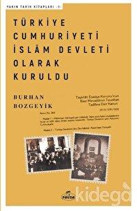 Türkiye Cumhuriyeti İslam Devleti Olarak Kuruldu