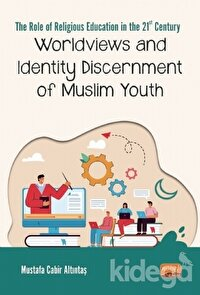 Worldviews and Identity Discernment of Muslim Youth