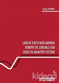 Laiklik İlkesi Bağlamında Türkiye'de Zorunlu Din Dersi ve Muafiyet Sistemi