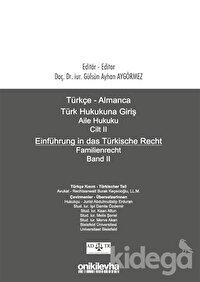 Türkçe - Almanca Türk Hukukuna Giriş Aile Hukuku Cilt 2 / Einführung in das Türkische Recht Familienrecht Band 2