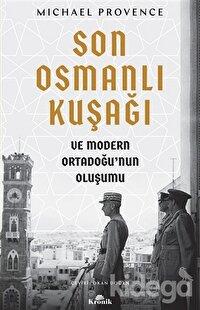 Son Osmanlı Kuşağı ve Modern Ortadoğu'nun Oluşumu