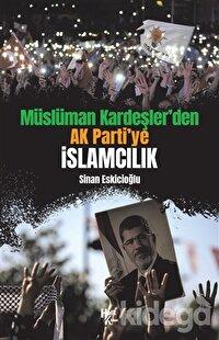 Müslüman Kardeşler'den Ak Parti'ye İslamcılık