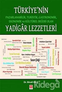Türkiye'nin Pazarlanabilir, Turistik, Gastronomik, Ekonomik ve Kültürel Değeri Olan Yadigar Lezzetler