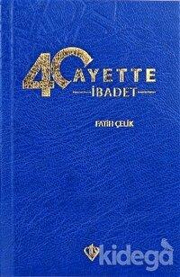 40 Ayette İbadet