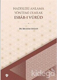 Hadisleri Anlama Yöntemi Olarak Esbab-ı Vürud