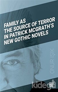 Family As The Source Of Terror In Patrick Mcgrath's New Gothic Novels