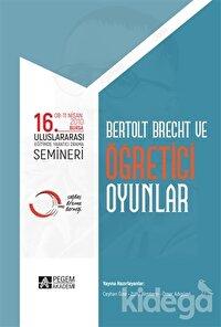 16. Uluslararası Eğitimde Yaratıcı Drama Semineri - Bertolt Brecht ve Öğretici Oyunlar