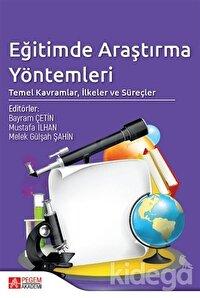 Eğitimde Araştırma Yöntemleri: Temel Kavramlar, İlkeler ve Süreçler