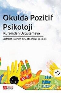 Okulda Pozitif Psikoloji Kuramdan Uygulamaya