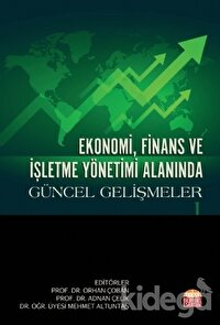 Ekonomi, Finans ve İşletme Yönetimi Alanında Güncel Gelişmeler 1