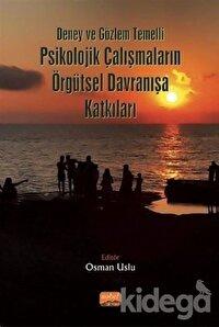 Deney ve Gözlem Temelli Psikolojik Çalışmaların Örgütsel Davranışa Katkıları