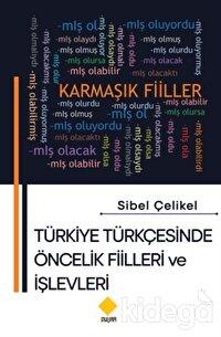 Türkiye Türkçesinde Öncelik Fiilleri ve İşlevleri