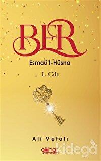 Ber - Esmaü'l-Hüsna 1. Cilt
