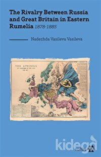 The Rivalry Between Russia and Great Britain in Eastern Rumelia 1878-1885