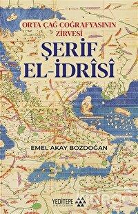 Orta Çağ Coğrafyasının Zirvesi Şerif El-İdrisi